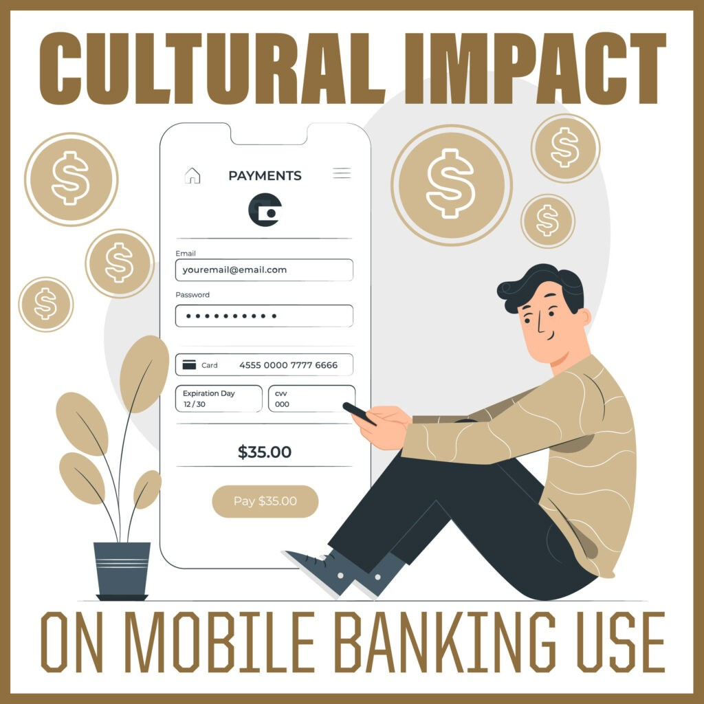 Cultural Impact on Mobile Banking Use