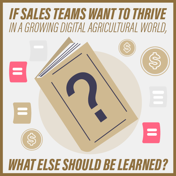 If Sales Teams Want to Thrive in a Growing Digital Agricultural World, What Else Should be Learned?