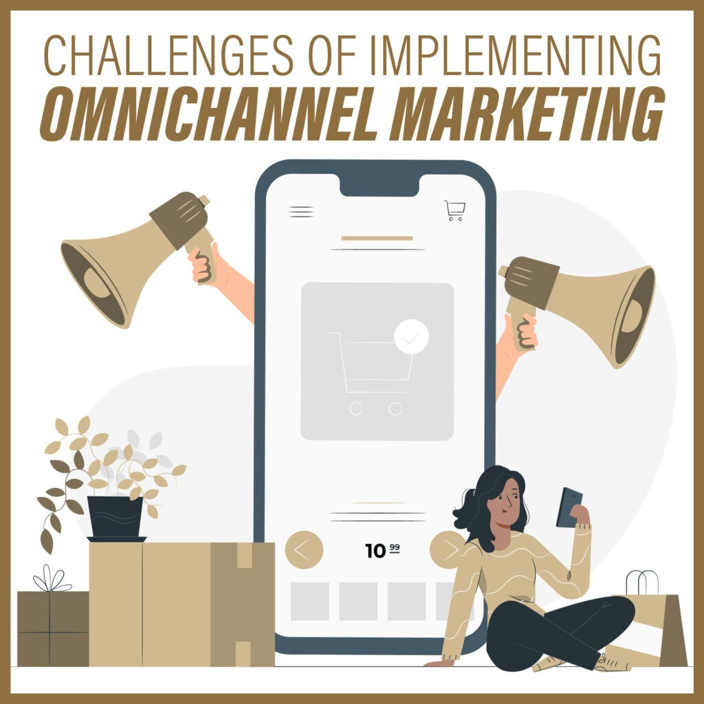 Challenges of Implementing Omnichannel Marketing