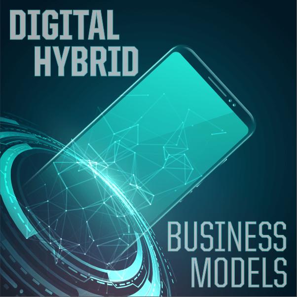 Digital Hybrid Business Models