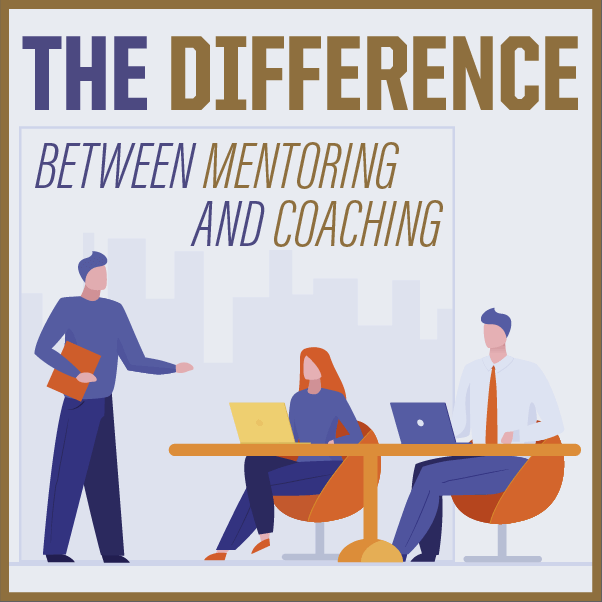 The Difference Between Mentoring & Coaching