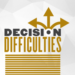 Decision difficulties
