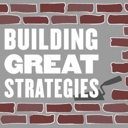 Building Great Strategies