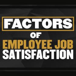 Factors of Employee Job Satisfaction