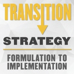 Transition Strategy Formulation to Implementation
