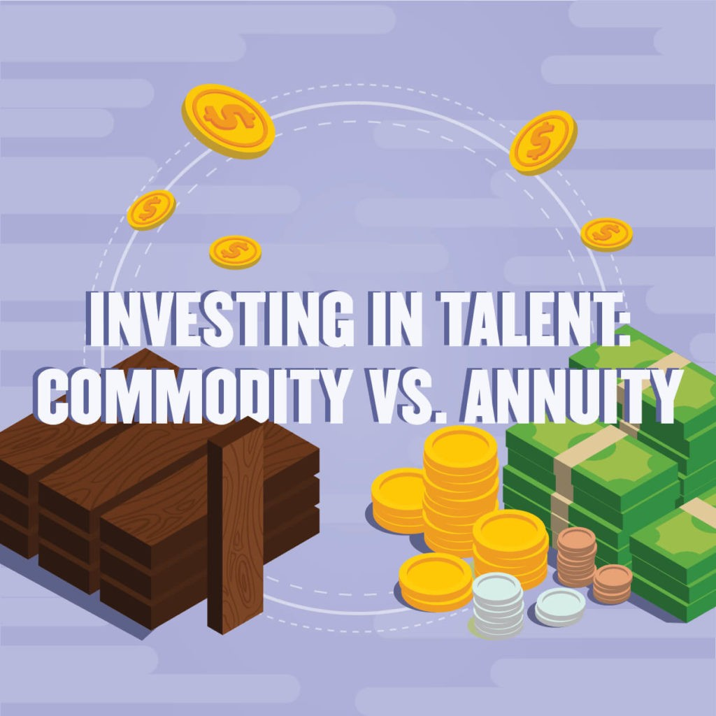 Investing in Talent: Commodity vs. Annuity