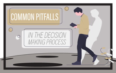 Common Pitfalls in the Decision Making Process