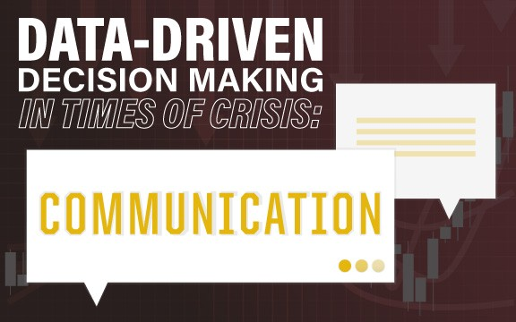 Data-Driven Decision Making in Times of Crisis: Communication