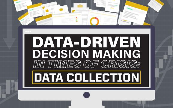 Data-Driven Decision Making in Times of Crisis: Data Collection