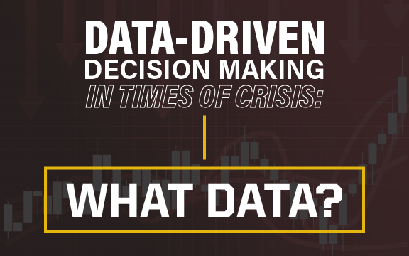 Data-Driven Decision Making in Times of Crisis: What Data?