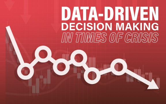 Data-Driven Decision Making in Times of Crisis