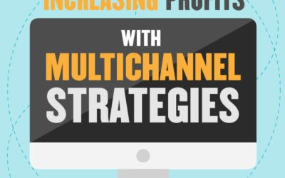 Increasing Profits with Multichannel Strategies