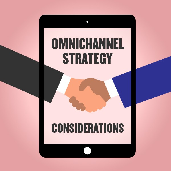 Omnichannel Strategy Considerations