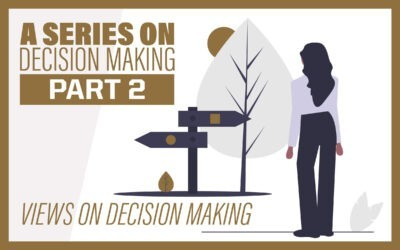A Series on Decision Making Part 2: Views on Decision Making