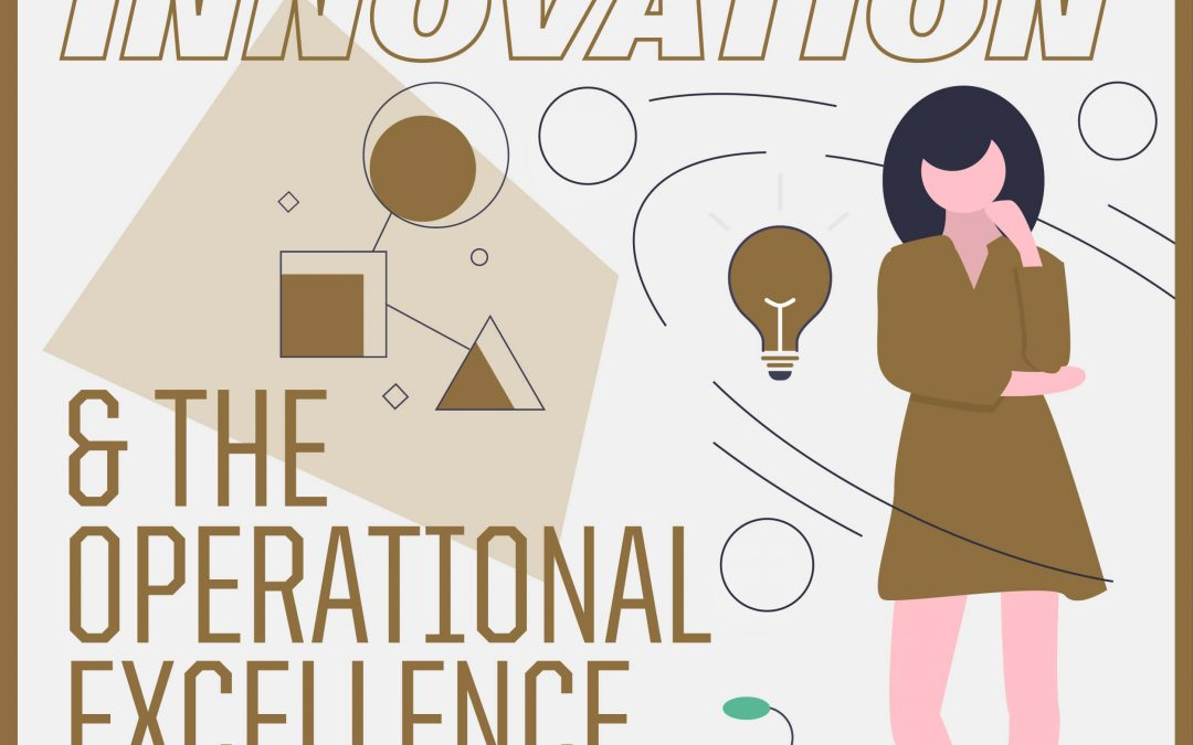 Creativity, Innovation & the Operational Excellence Paradox