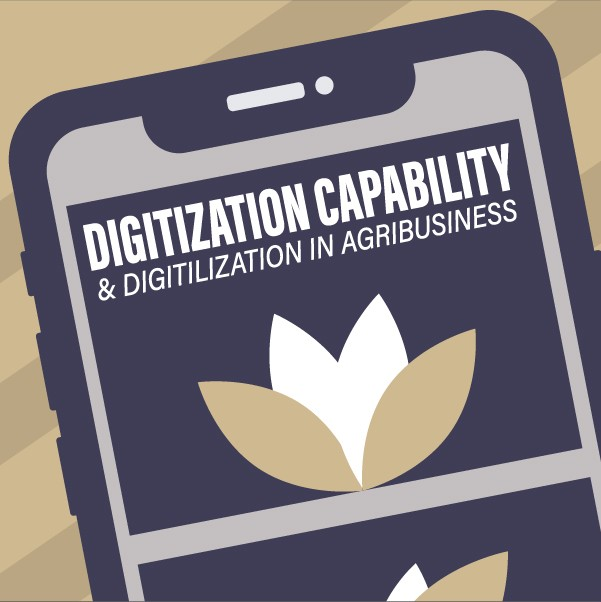 Digitization Capability & Digitalization in Agribusiness