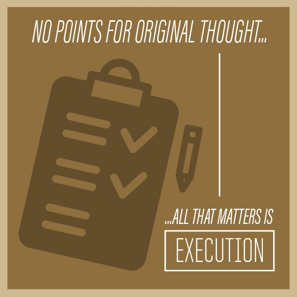 No Points for Original Thought: All That Matters Is Execution