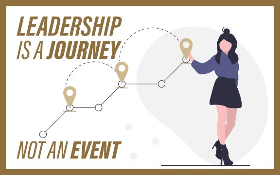 Leadership is a Journey, Not an Event